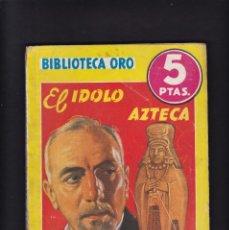 Libros antiguos: EL IDOLO AZTECA - JUAN MONTORO - EDITORIAL MOLINO 1942 / Nº 137. Lote 294840983