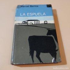 Libros antiguos: LA ESPUELA. MANUEL BARRIOS. 1ª EDICION 1965. EDICIONES DESTINO. 217 PAGS.. Lote 294978158