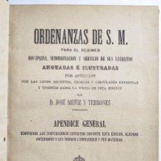 Libros antiguos: D. JOSÉ MUÑIZ Y TERRONES. ORDENANZAS DE S. M. PARA EL REGIMEN. APÉNDICE GENERAL. 1882.. Lote 294989428