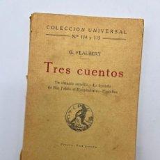 Libros antiguos: TRES CUENTOS. UN CORAZON. LA LEYENDA SAN JULIAN HOSPITALARIO - HERODIAS. G. FLAUBERT. MADRID, 1919.. Lote 294989973