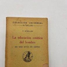 Libros antiguos: LA EDUCACIÓN ESTÉTICA DEL HOMBRE. F. SCHILLER. COLECCION UNIVERSAL. MADRID, 1920. PAGS: 163. Lote 294991398