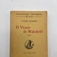 Libros antiguos: EL VICARIO DE WAKEFIELD. OLIVERIO GOLDSMITH. COLECCION UNIVERSAL. MADRID, 1919. PAGS: 279. Lote 294992178