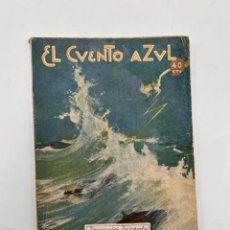 Libros antiguos: EL CUENTO AZUL - LA GALERNA. JOAQUIN DICENTA. ILUSTRACIONES M. RAMOS. PRENSA MODERNA. MADRID.. Lote 294995193