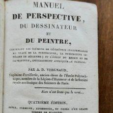Libros antiguos: MANUEL DE PERSPECTIVE,DU DESSINATEUR ET DU PEINTRE-D.VERGNAUD- 1835. Lote 295276343