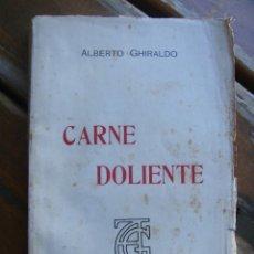 Libros antiguos: ALBERTO GHIRALDO: CARNE DOLINETE. PRIMERA EDICIÓN. LIT ANARQUISTA. Lote 295361758