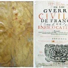 Libros antiguos: DAVILA, ENRICO CATERINO. HISTORIA DE LAS GUERRAS CIVILES DE FRANCIA. 1675.. Lote 295505128
