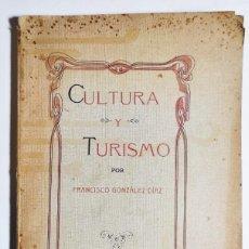 Libros antiguos: FRANCISCO GONZÁLEZ DÍAZ. CULTURA Y TURISMO. 1910. CANARIAS.. Lote 295592733