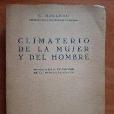 Livros antigos: 1937 CLIMATERIO DE LA MUJER Y DEL HOMBRE - GREGORIO MARAÑÓN. Lote 295685898