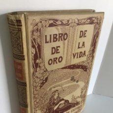 Libros antiguos: LIBRO DE ORO DE LA VIDA. PENSAMIENTOS, SENTENCIAS, MÁXIMAS, PROVERBIOS. ILUSTRADA. MONTANER Y SIMON.. Lote 295714198