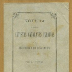 Libros antiguos: NOTICIAS DE ALGUNOS ARTISTAS CATALANES INEDITOS DE LA EDAD MEDEDIADEL RANACIMIENTO - JOSE PUIGGARI. Lote 295716923