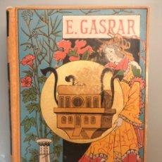 Libri antichi: EL ANACRONÓPETE ENRIQUE GASPAR PRIMERA EDICIÓN 1887. Lote 295718273