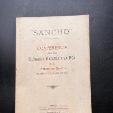 Libros antiguos: SANCHO. CONFERENCIA LEIDA POR D. JOAQUIN HAZAÑAS Y LA RUA EN EL ATENEO DE SEVILLA. 1916.. Lote 295731213