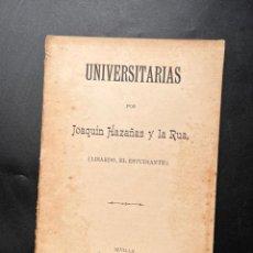 Libros antiguos: UNIVERSITARIAS POR JOAQUIN HAZAÑAS Y LA RUA. IMPRENTA DE IZQUIERDO Y CIA. SEVILLA, 1897.. Lote 295732073