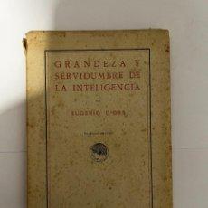 Libros antiguos: GRANDEZA Y SERVIDUMBRE DE LA INTELIGENCIA. EUGENIO D´ORS. 1ª ED. MADRID, 1919. PAGS: 71. Lote 295732853