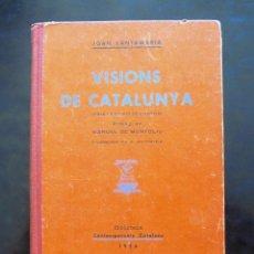 Libros antiguos: VISIONS DE CATALUNYA JOAN SANTAMARIA 1936 EDICIONS MEDITERRÀNIA MANUEL DE MONTOLIU PRÒLEG. Lote 295749958