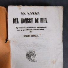 Libros antiguos: EL LIBRO DEL HOMBRE DE BIEN - BENJAMIN FRANKLIN -IMPRENTA DE DON ANTONIO BERGNES 1843. Lote 295857068
