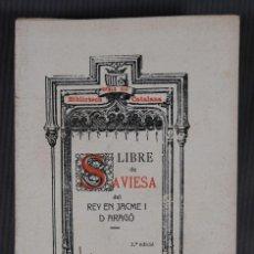 Libros antiguos: LLIBRE DE SAVIESA O DOCTRINA - JACME. I. D'ARAGÓ 1908 - EJEMPLAR NÚMERO 395. Lote 295857173