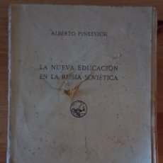 Libros antiguos: LA NUEVA EDUCACIÓN EN LA RUSIA SOVIÉTICA. ALBERTO PINKEVICH. AGUILAR. 1931. Lote 295912118