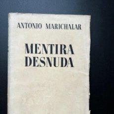Libros antiguos: MENTIRA DESNUDA. ANTONIO MARICHALAR. ESPASA-CALPE. MADRID, 1933. 1ª EDICION. Lote 296710298
