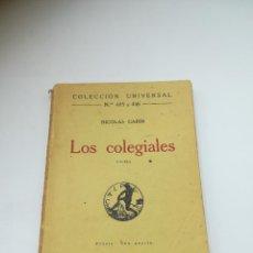Libros antiguos: LOS COLEGIALES. NICOLAS GARIN. COLECCIÓN UNIVERSAL Nº 445 Y 446. 1921. MADRID. Lote 296764549