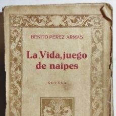 Libros antiguos: BENITO PÉREZ ARMAS. LA VIDA, JUEGO DE NAIPES. 1925. DEDICADO POR AUTOR. CANARIAS.. Lote 296766678