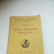 Libros antiguos: JORGE Y ALEJANDRO GYURKOVICS. F.HERCZEG. 1921. MADRID. COLECCIÓN UNIVERSAL Nº 447 Y 448. Lote 296768333