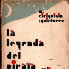 Libros antiguos: M. CIRIQUIAIN GAIZTARRO : LA LEYENDA DEL PIRATA (ELCANO, BILBAO, 1934). Lote 296839948