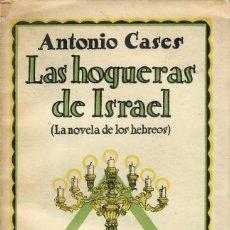 Libros antiguos: LAS HOGUERAS DE ISRAEL (LA NOVELA DE LOS HEBREOS) / ANTONIO CASES. Lote 296852023