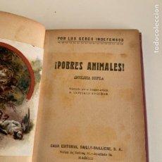 Libros antiguos: POBRES ANIMALES, ANTOLOGIA ZOOFILA. ILUSTRACIONES SANTIAGO REGIDOR. POR LOS SERES INDEFENSOS.. Lote 297054468