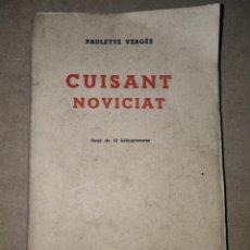 Libros antiguos: PAULETTE VERGES / LUC LAFNET - CUISANT NOVICIAT - 1934 ERÓTICA, LIBROS ILUSTRADOS, LITERATURA -. Lote 297077663