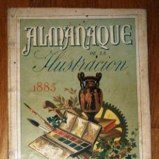 Libros antiguos: ALMANAQUE DE LA ILUSTRACIÓN PARA EL AÑO DE 1885. AÑO XII / ESCRITO POR LOS SEÑORES ALARCÓN (D. PEDRO. Lote 297081763