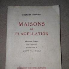 Libros antiguos: MAISONS DE FLAGELLATION , ILUSTRACIÓN MARTÍN VAN MAELE. Lote 297081873