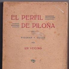 Libros antiguos: NICOLÁS MARTÍNEZ AGOSTI: EL PERFIL DE PILOÑA. FIGURAS Y COSAS. 1916. INFIESTO. RARO. ASTURIAS. Lote 297111628