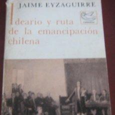 Libros antiguos: IDEARIO Y RUTA DE LA EMANCIPACIÓN CHILENA / EYZAGUIRRE, JAIME ( 1908-1968 ). Lote 297116013