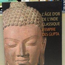 Libros antiguos: L'ÂGE D'OR DE L'INDIE CLASSIQUE: L'EMPIRE DES GUPTA (2007), RMN. Lote 297251173