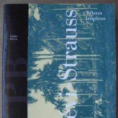 Libros: TRISTES TRÓPICOS. ENSAYO ETNOGRÁFICO. Lote 13905135