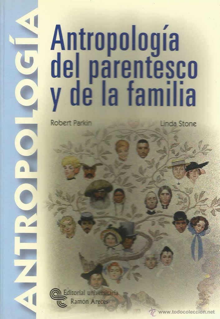 ANTROLOGÍA DEL PARENTESCO Y DE LA FAMILIA. ANTROPOLOGÍA. (Libros Nuevos - Humanidades - Antropología)