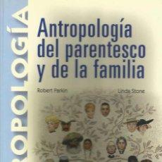 Libros: ANTROLOGÍA DEL PARENTESCO Y DE LA FAMILIA. ANTROPOLOGÍA.. Lote 41362712