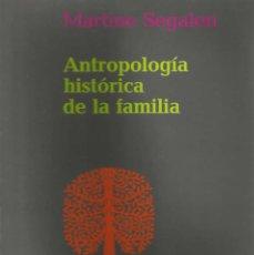 Libros: ANTROPOLOGÍA HISTÓRICA DE LA FAMILIA. Lote 41363521