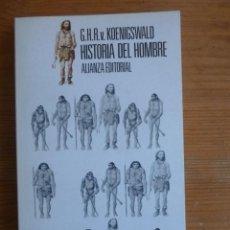 Libros: HISTORIA DEL HOMBRE. KOENIGSWALD. ALIANZA ED. 1980 190PAG. Lote 48016103