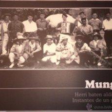 Libros: LIBRO INSTANTES DE UN PUEBLO MUNGIA RECOPILACIÓN DE FOTOGRAFÍA HISTÓRICA. Lote 78076845