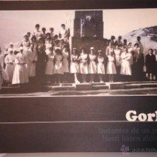 Libros: LIBRO INSTANTES DE UN PUEBLO GORLIZ RECOPILACIÓN DE FOTOGRAFÍA HISTÓRICA. Lote 48446078