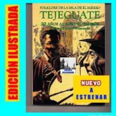 Libros: TEJEGUATE - 20 AÑOS AL SON DEL TAMBOR - FOLKLORE DE LA ISLA DE EL HIERRO - RICARDO FAJARDO HERNÁNDEZ. Lote 66206034
