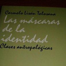 Libros: LAS MASCARAS DE LA IDENTIDAD POR CARMELO LISON TOLOSANA. Lote 82646864