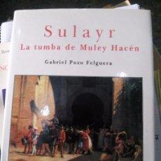 Libros: SULAYR ,LA TUMBA DE MULEY HACEN. GRABIEL POZO. Lote 89078052