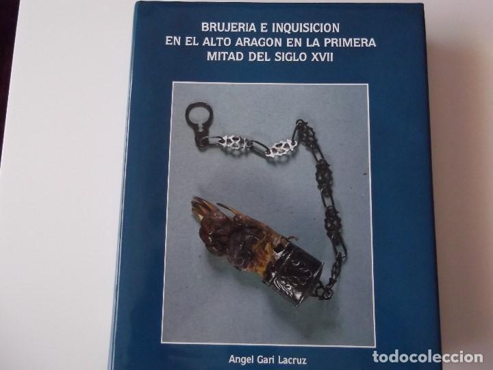BRUJERIA E INQUISICION EN EL ALTO ARAGON EN LA PRIMERA MITAD DEL SIGLO XVII (Libros Nuevos - Humanidades - Antropología)