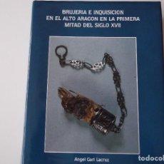 Libros: BRUJERIA E INQUISICION EN EL ALTO ARAGON EN LA PRIMERA MITAD DEL SIGLO XVII. Lote 90346768