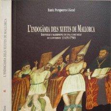 Libros: PORQUERES, E. L' ENDOGÀMIA DELS XUETES DE MALLORCA. IDENTITAT I MATRIMONI DE UNA COMUNITAT... 2001.. Lote 102918799