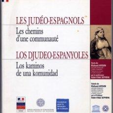 Libros: AYOUN, RICHARD. LES JUDÉO-ESPAGNOLS. LES CHEMINS D'UNE COMMUNAUTÉ. [THESSALONIKI]... 2003.. Lote 103027115