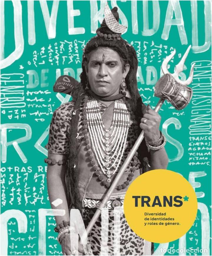 'TRANS. DIVERSIDAD DE IDENTIDADES Y ROLES DE GÉNERO'. MADRID, (2017), SIN USO, IMPECABLE, AGOTADO (Libros Nuevos - Humanidades - Antropología)